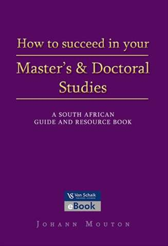 How to Succeed in Your Master's and Doctoral Studies