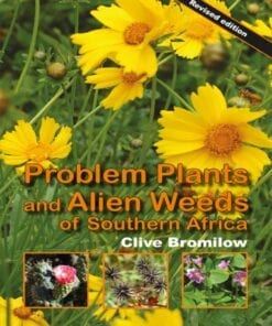 Problem Plants and Alien Weeds of South Africa